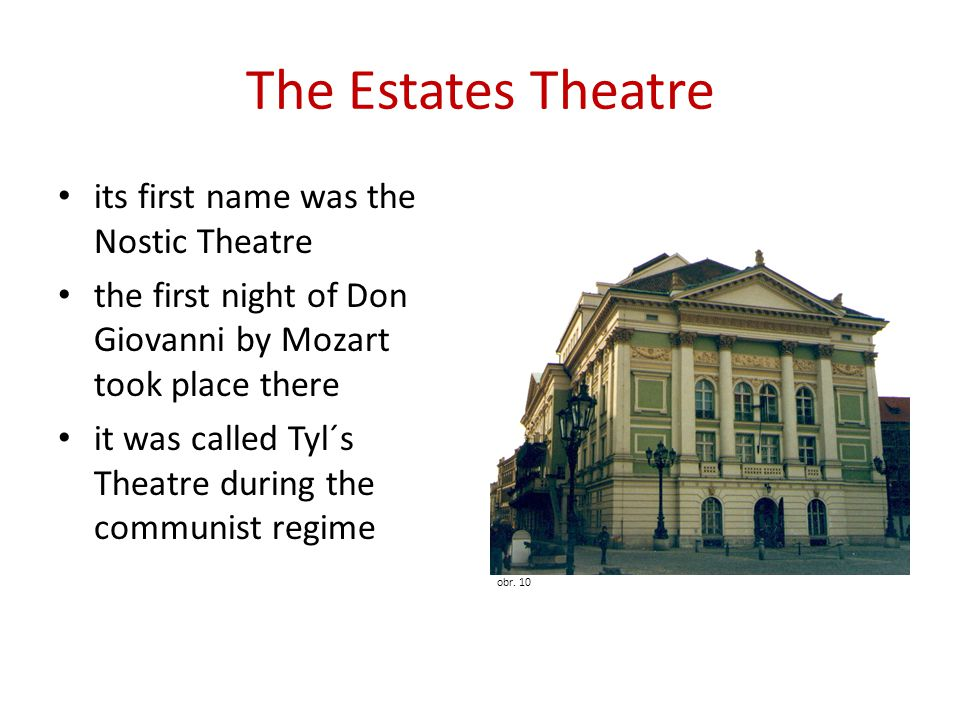 The Estates Theatre its first name was the Nostic Theatre
