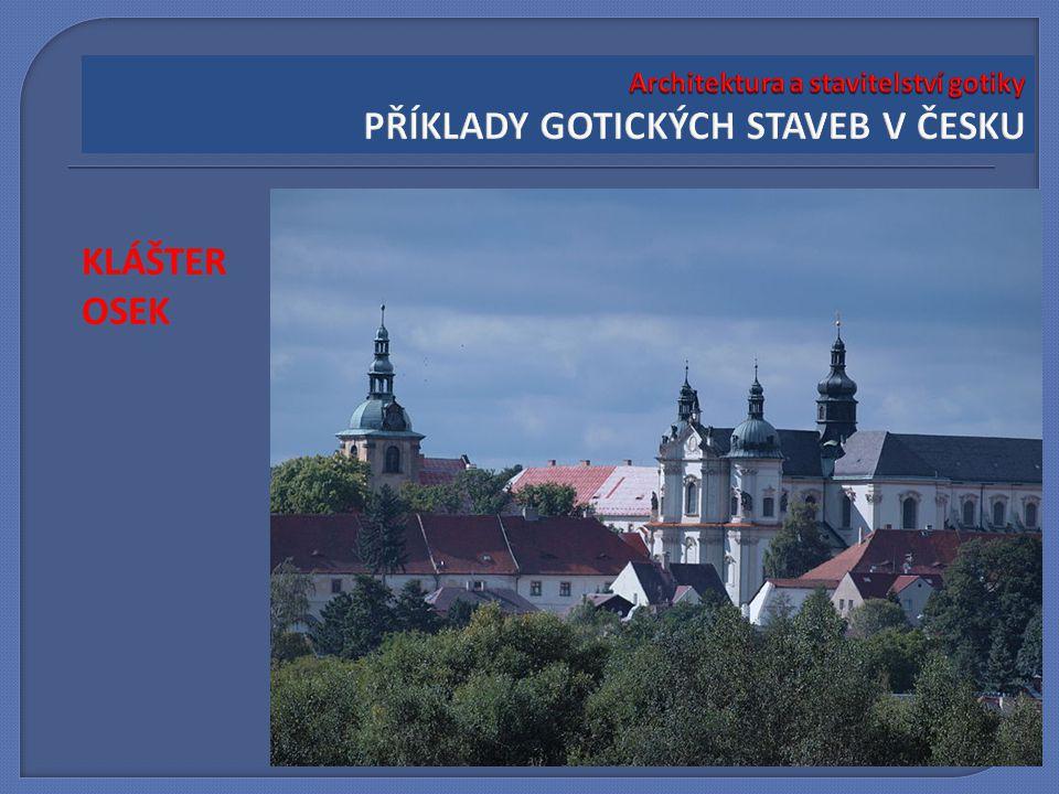 Architektura a stavitelství gotiky PŘÍKLADY GOTICKÝCH STAVEB V ČESKU