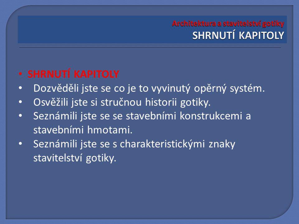 Architektura a stavitelství gotiky SHRNUTÍ KAPITOLY