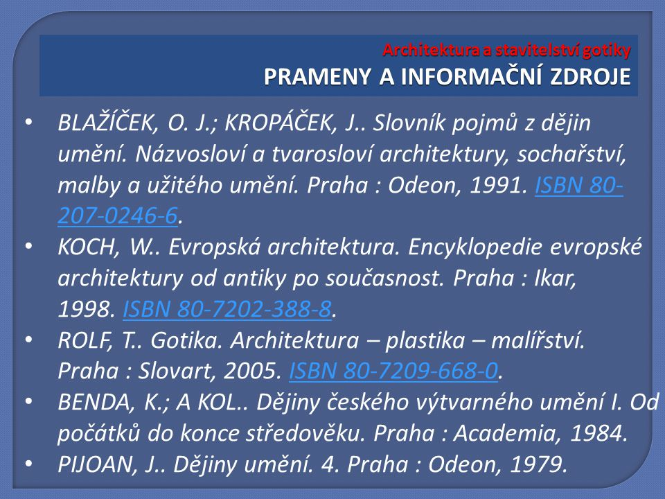 PIJOAN, J.. Dějiny umění. 4. Praha : Odeon, 1979.