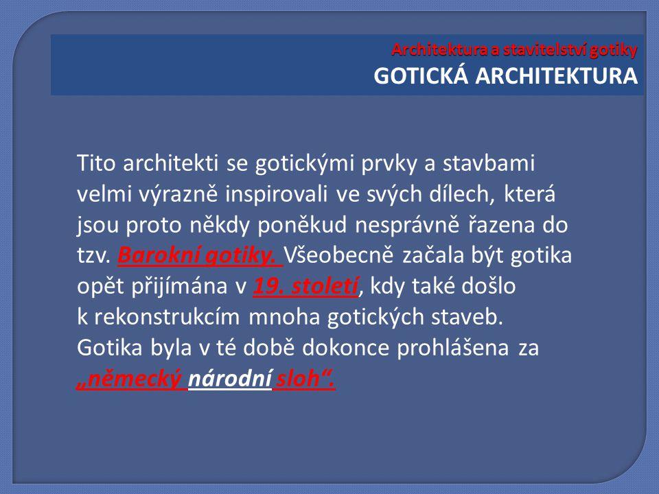 Architektura a stavitelství gotiky GOTICKÁ ARCHITEKTURA