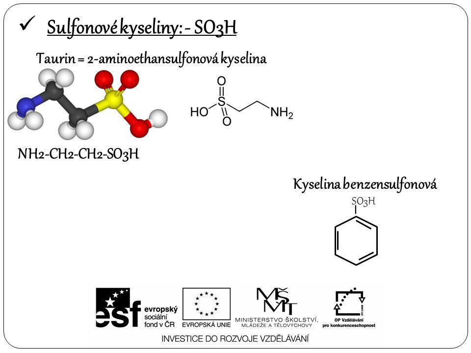 Sulfonové kyseliny: - SO3H