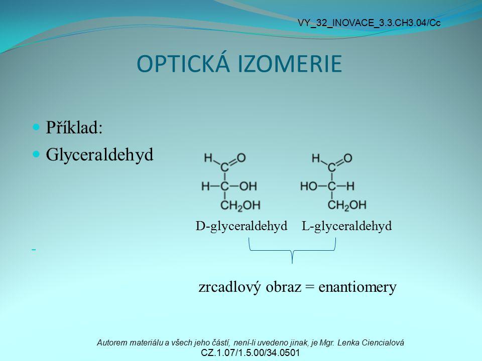 OPTICKÁ IZOMERIE Příklad: Glyceraldehyd