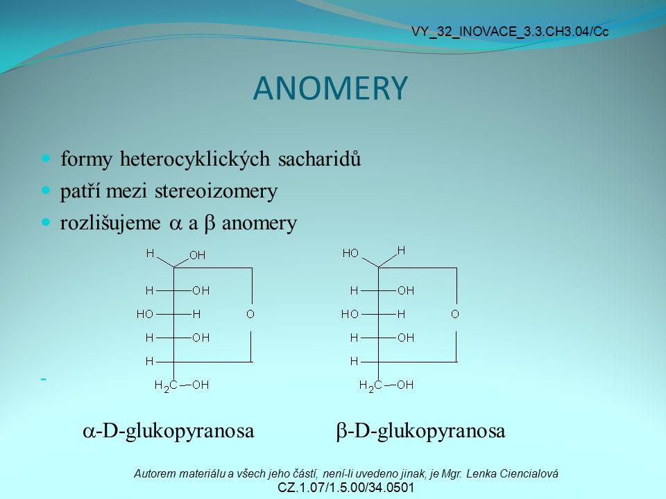 ANOMERY formy heterocyklických sacharidů patří mezi stereoizomery