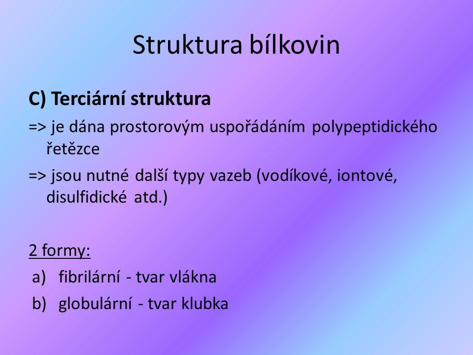 Struktura bílkovin C) Terciární struktura