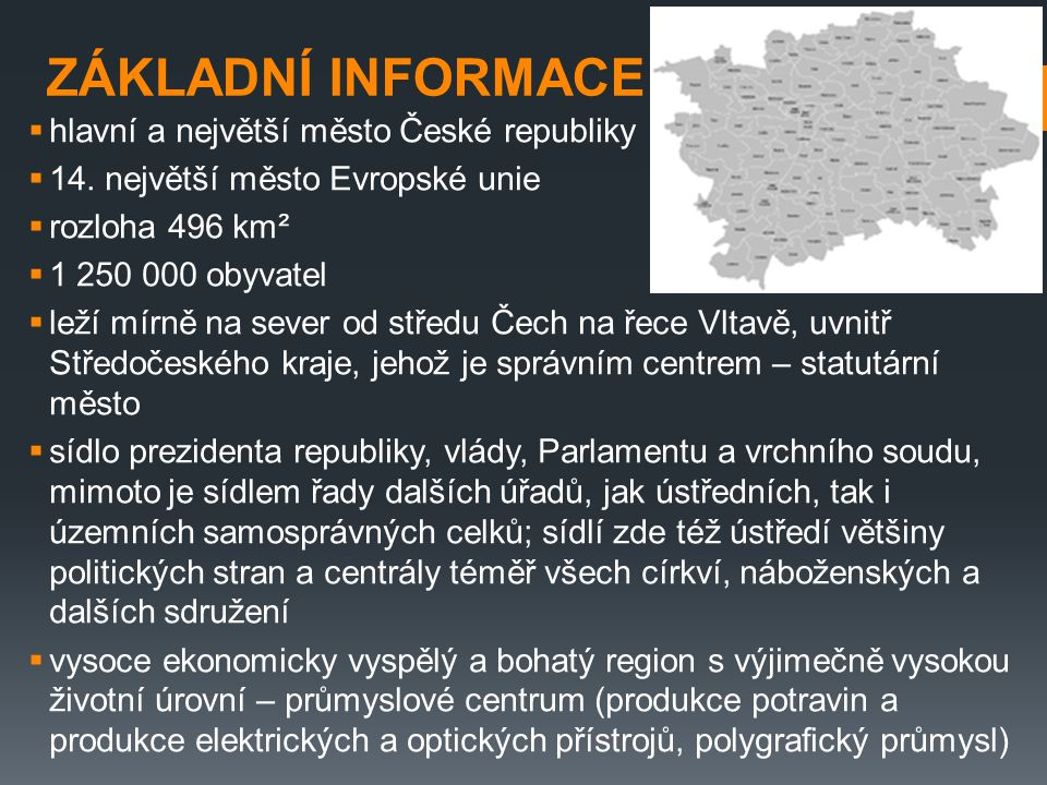 ZÁKLADNÍ INFORMACE hlavní a největší město České republiky
