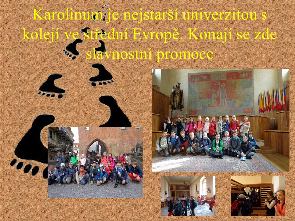 Karolinum je nejstarší univerzitou s kolejí ve střední Evropě