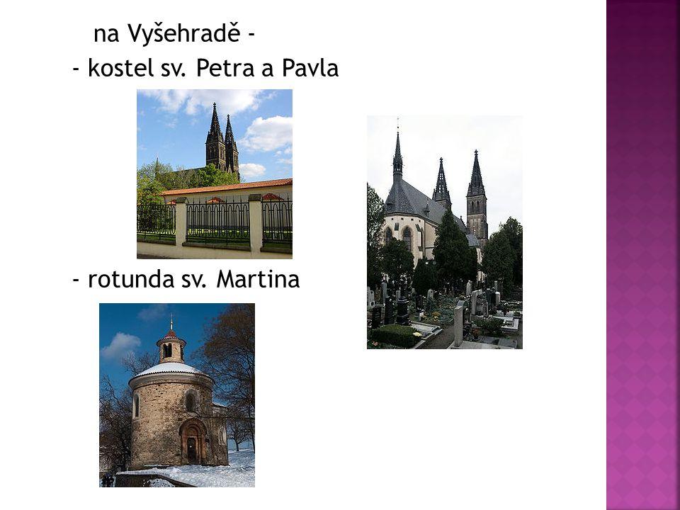 na Vyšehradě - - kostel sv. Petra a Pavla - rotunda sv. Martina