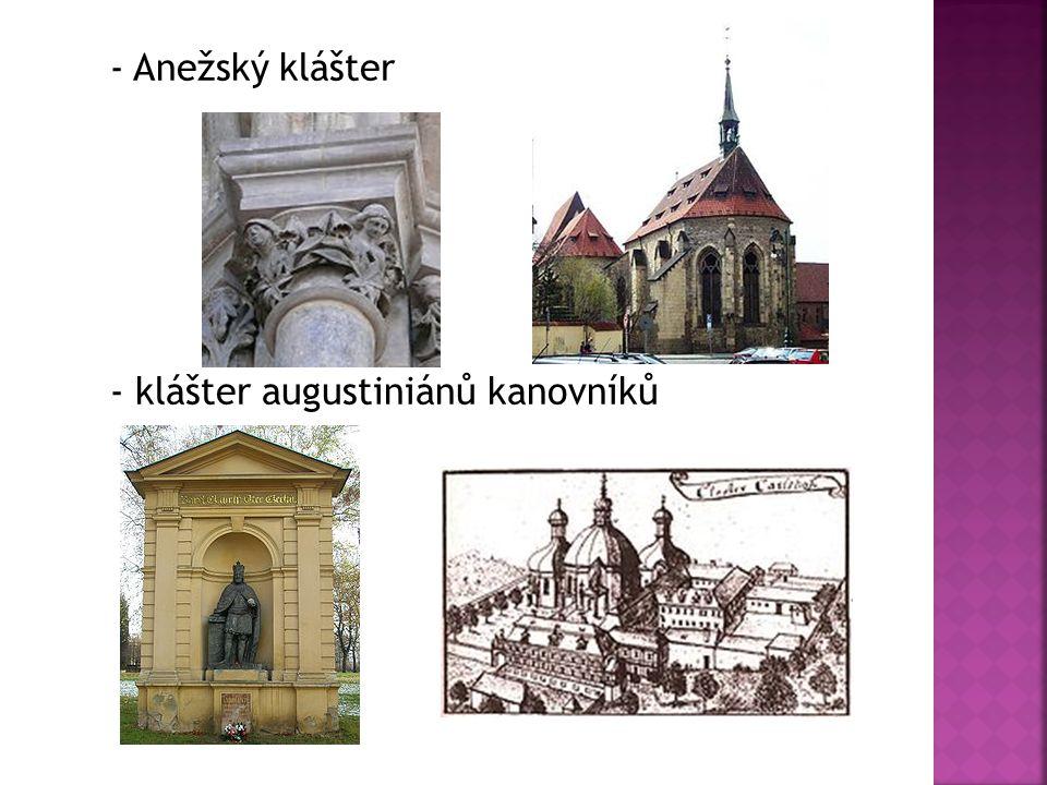 - Anežský klášter - klášter augustiniánů kanovníků