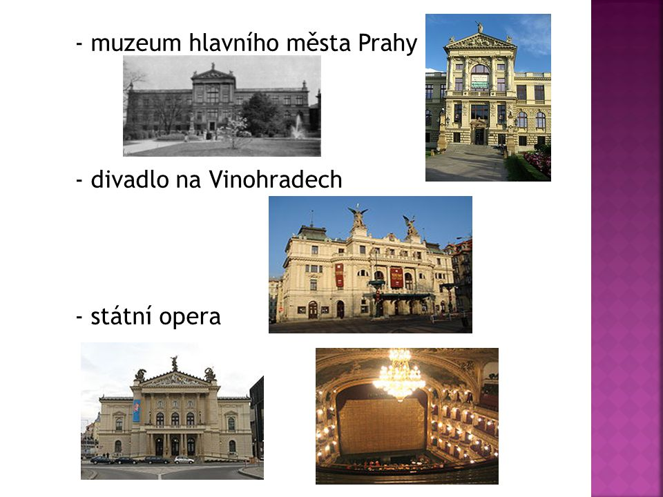 - muzeum hlavního města Prahy - divadlo na Vinohradech - státní opera