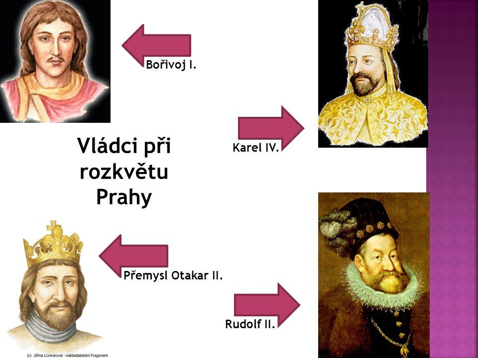 Vládci při rozkvětu Prahy