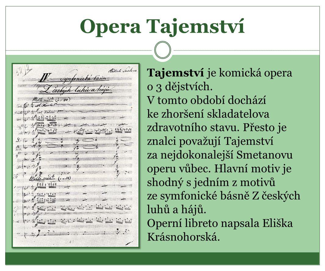 Opera Tajemství Tajemství je komická opera o 3 dějstvích.