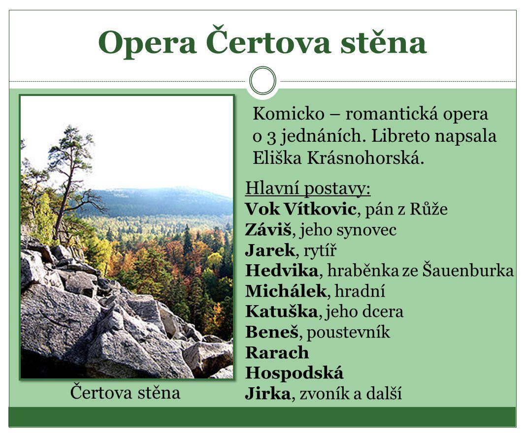 Opera Čertova stěna Komicko – romantická opera