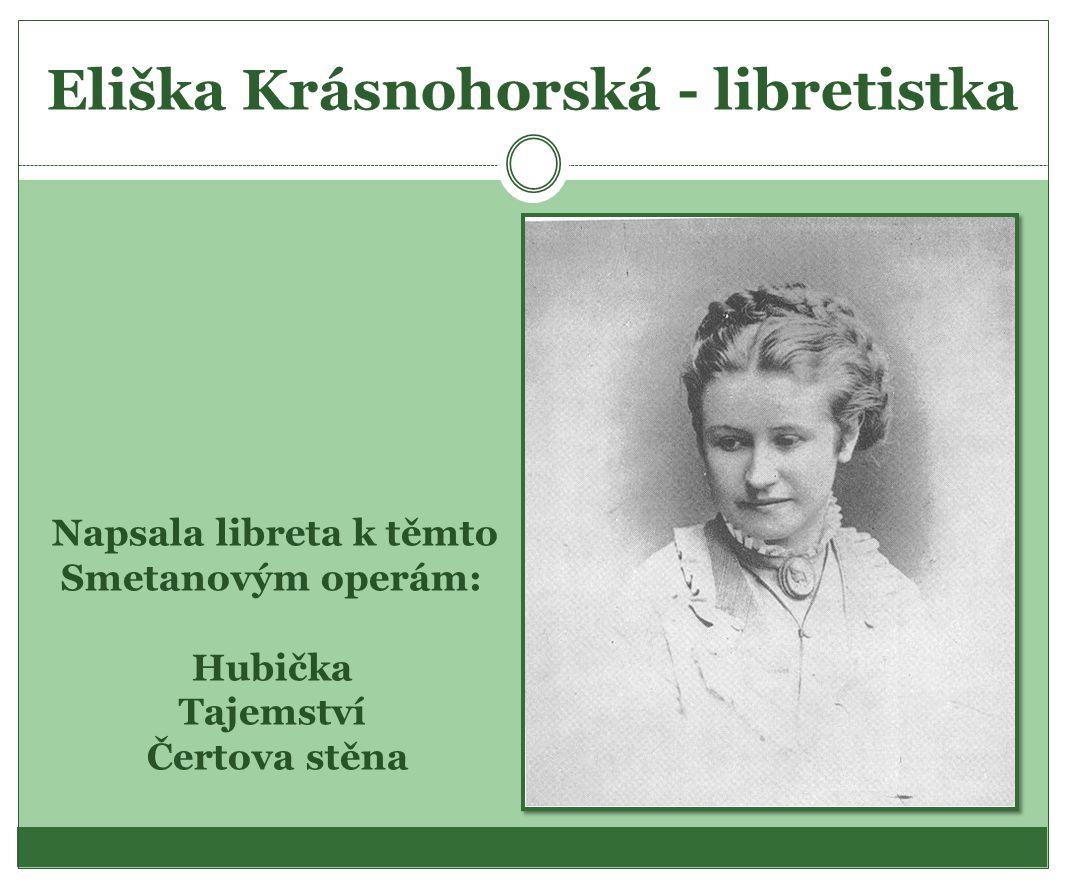 Eliška Krásnohorská - libretistka
