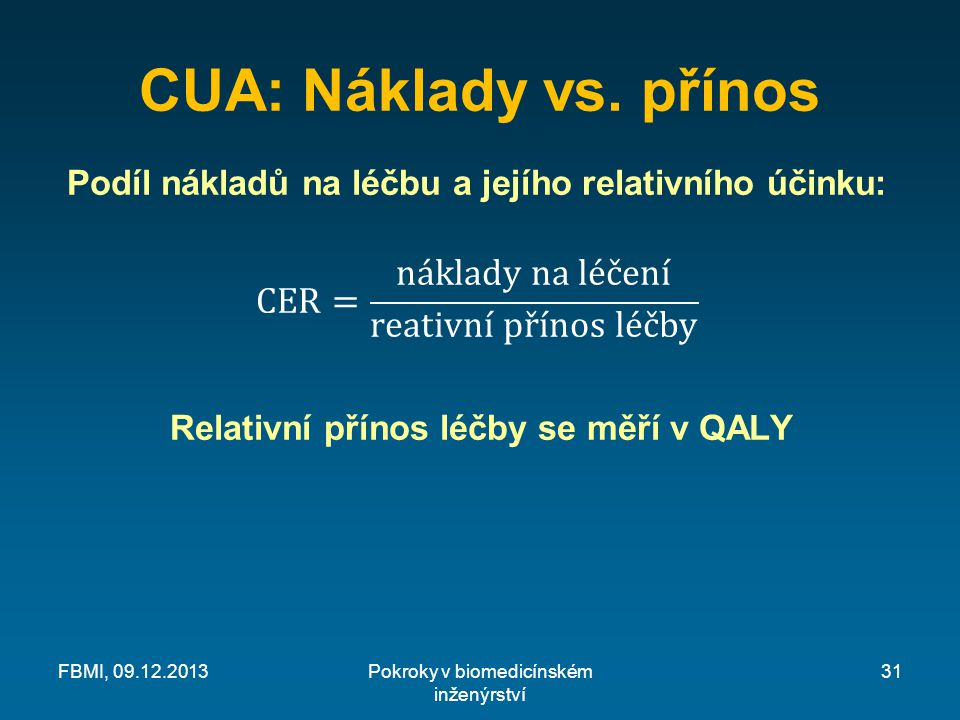 Relativní přínos léčby se měří v QALY