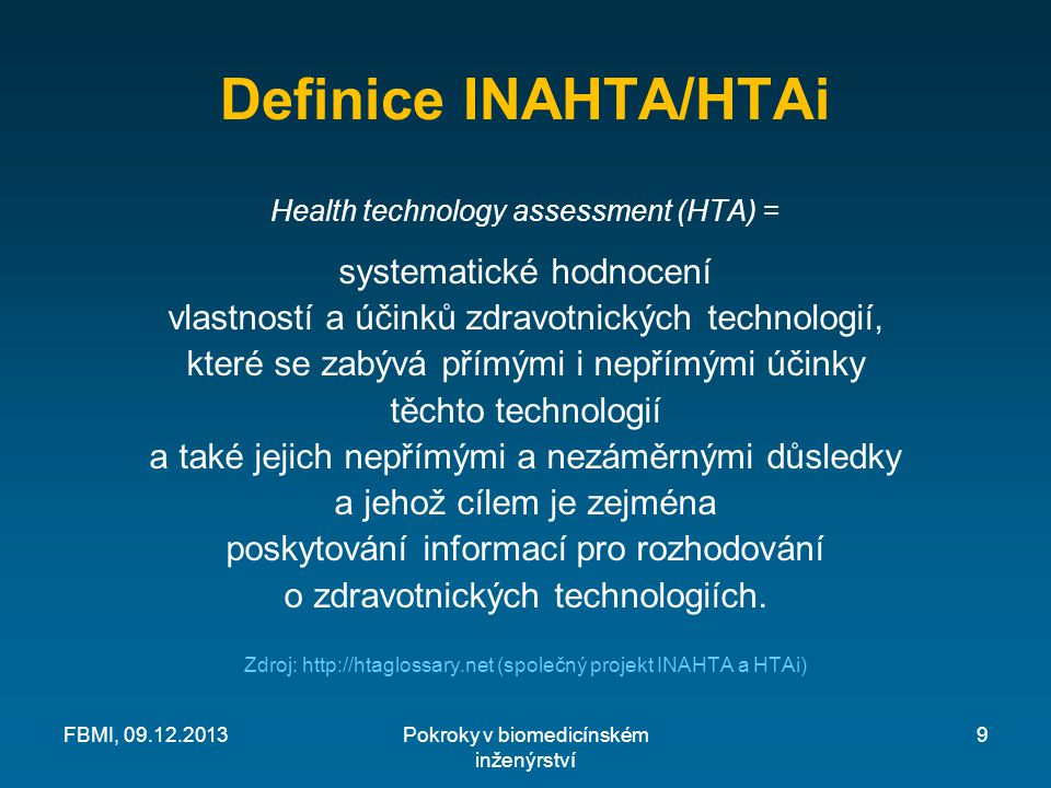 Definice INAHTA/HTAi Health technology assessment (HTA) =