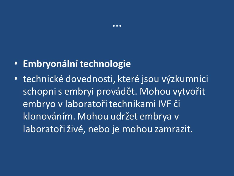 … Embryonální technologie