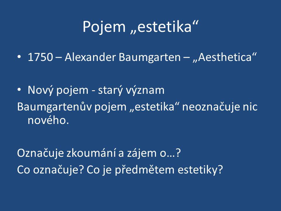 "Pojem ""estetika 1750 – Alexander Baumgarten – ""Aesthetica"