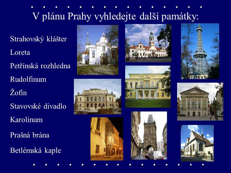 V plánu Prahy vyhledejte další památky: