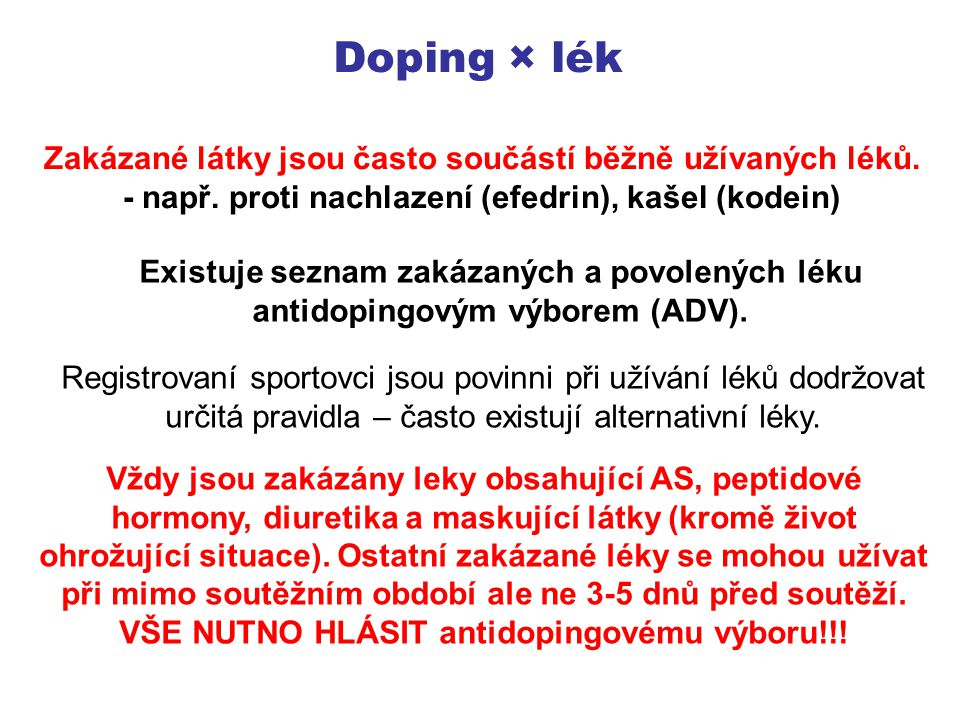 Doping × lék Zakázané látky jsou často součástí běžně užívaných léků.