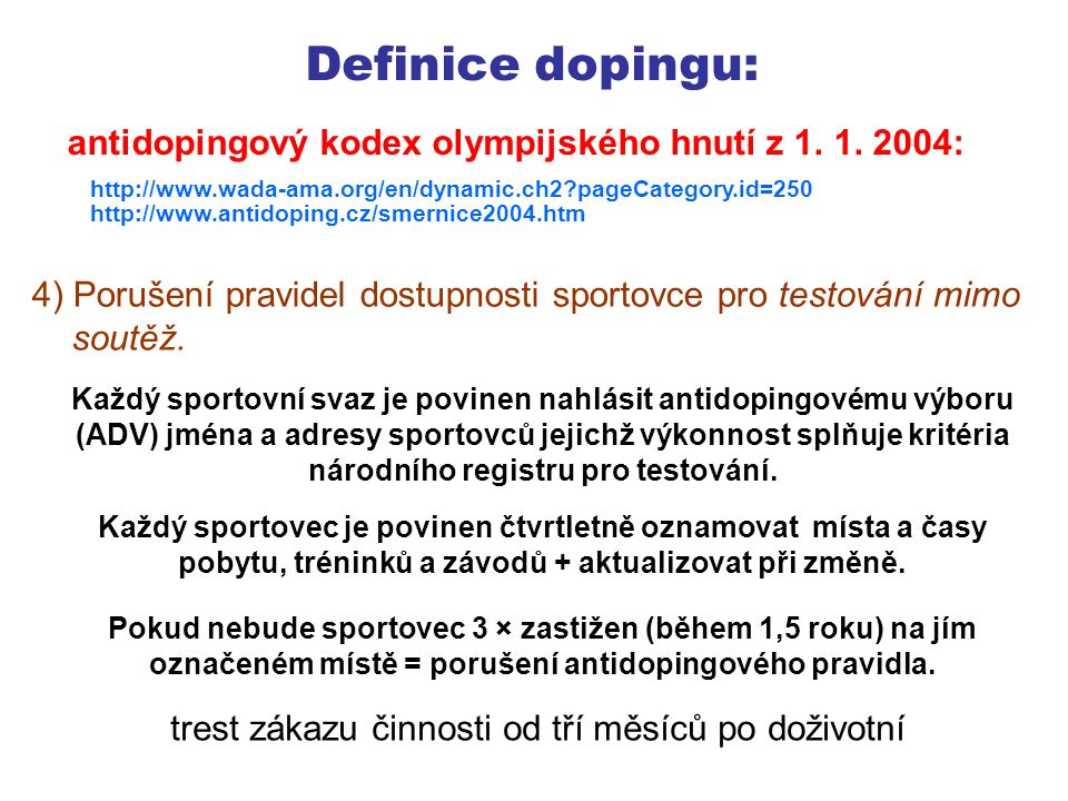 Definice dopingu: antidopingový kodex olympijského hnutí z 1. 1. 2004: