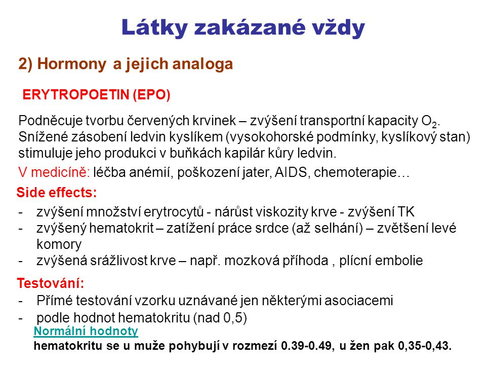 Látky zakázané vždy 2) Hormony a jejich analoga ERYTROPOETIN (EPO)