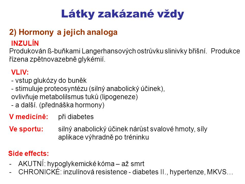 Látky zakázané vždy 2) Hormony a jejich analoga INZULÍN