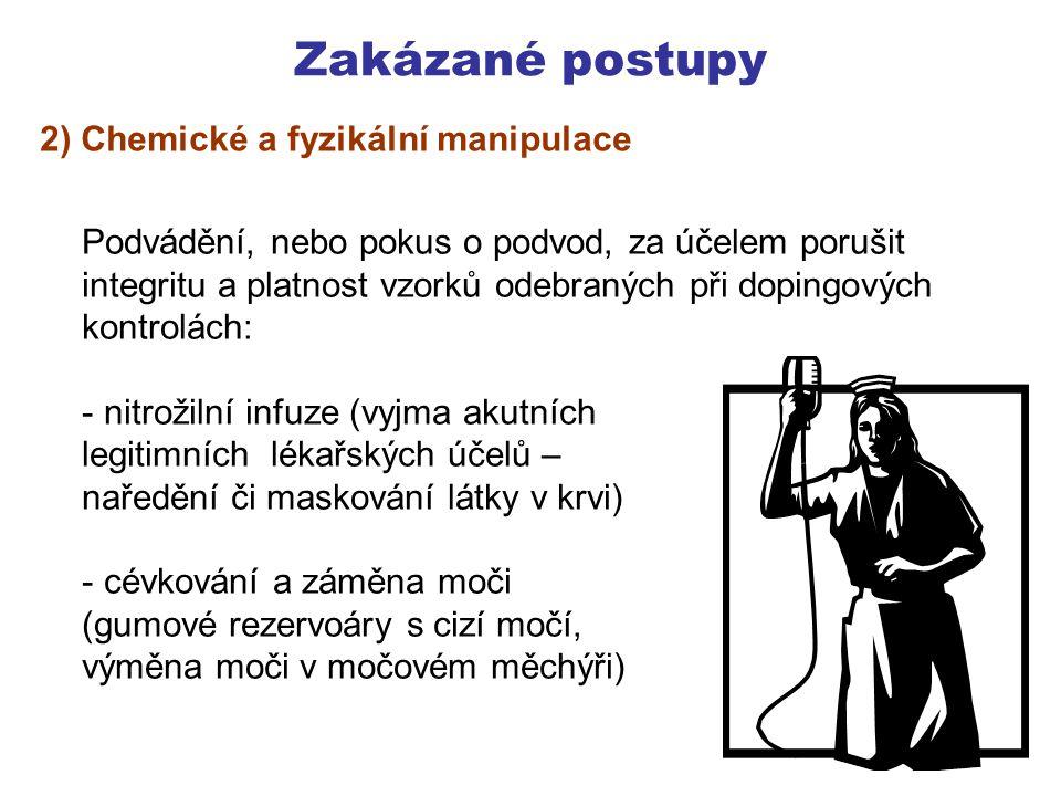 Zakázané postupy 2) Chemické a fyzikální manipulace