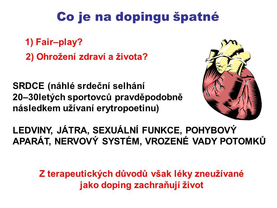 Co je na dopingu špatné 1) Fair–play 2) Ohrožení zdraví a života