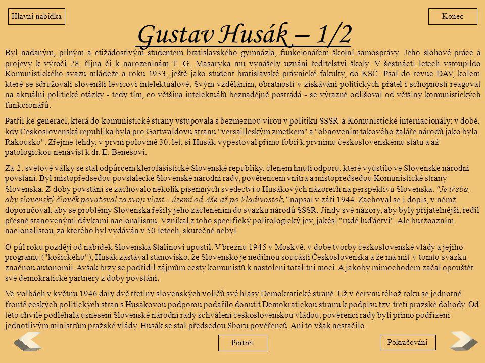 Hlavní nabídka Konec. Gustav Husák – 1/2.