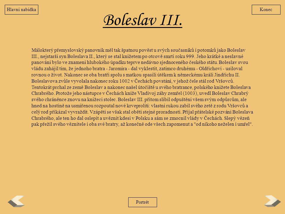Hlavní nabídka Konec. Boleslav III.