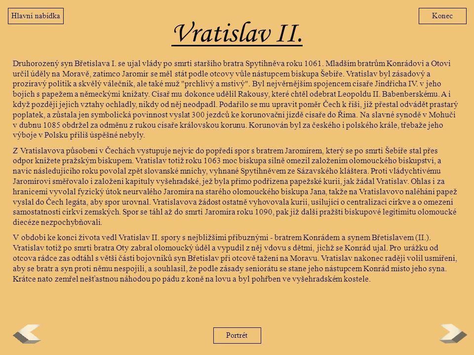 Hlavní nabídka Konec. Vratislav II.
