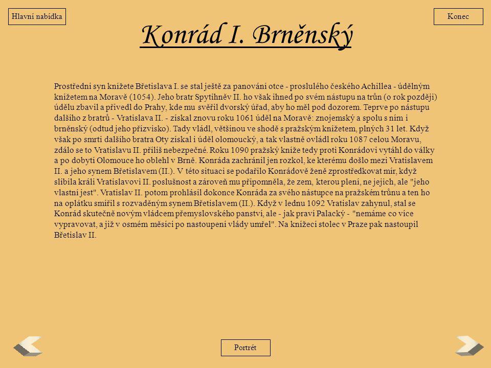 Hlavní nabídka Konec. Konrád I. Brněnský.