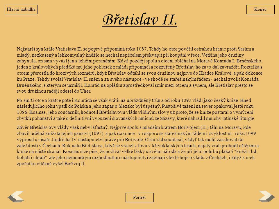 Hlavní nabídka Konec. Břetislav II.