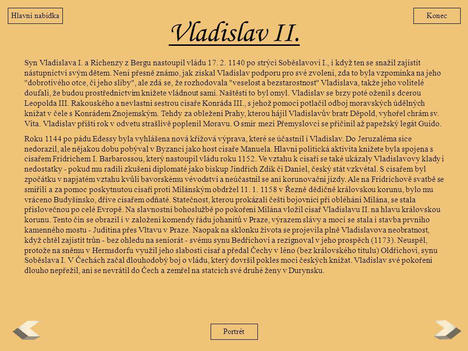 Hlavní nabídka Konec. Vladislav II.