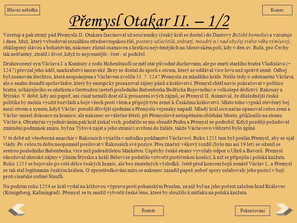 Hlavní nabídka Konec. Přemysl Otakar II. – 1/2.