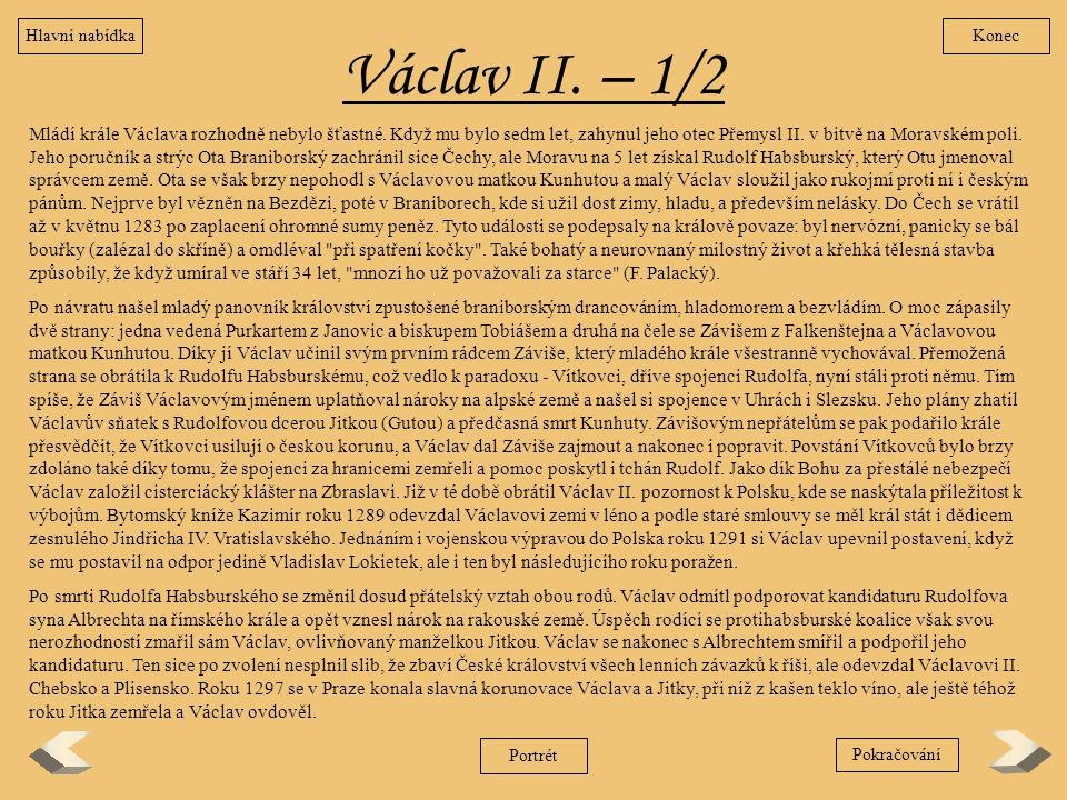 Hlavní nabídka Konec. Václav II. – 1/2.