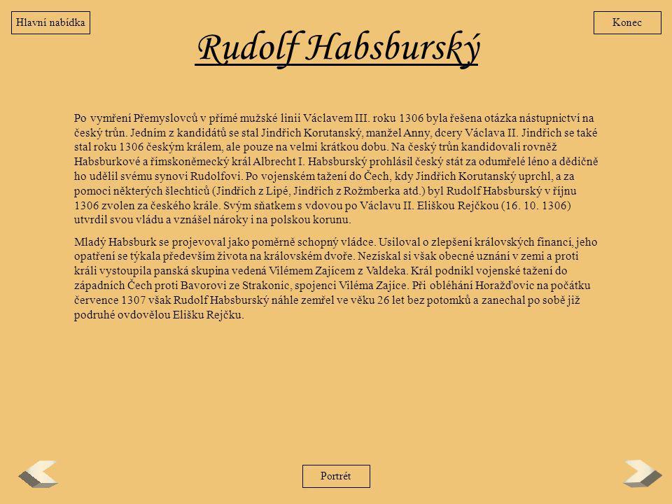 Hlavní nabídka Konec. Rudolf Habsburský.