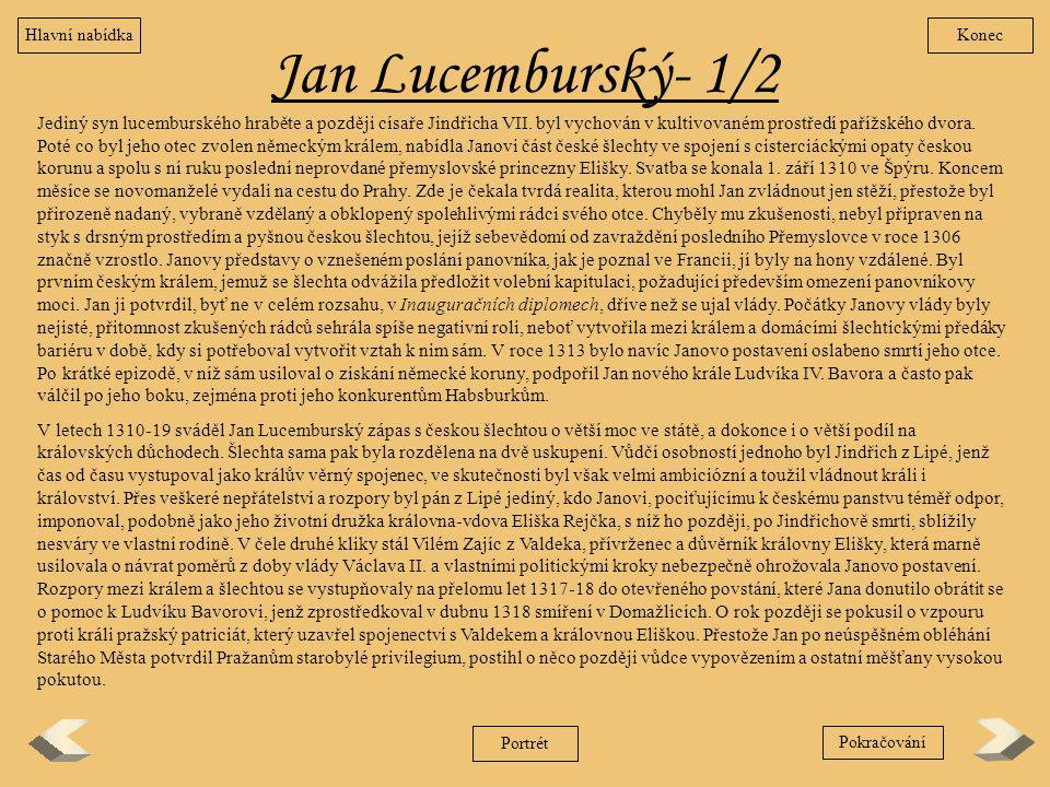 Hlavní nabídka Konec. Jan Lucemburský- 1/2.