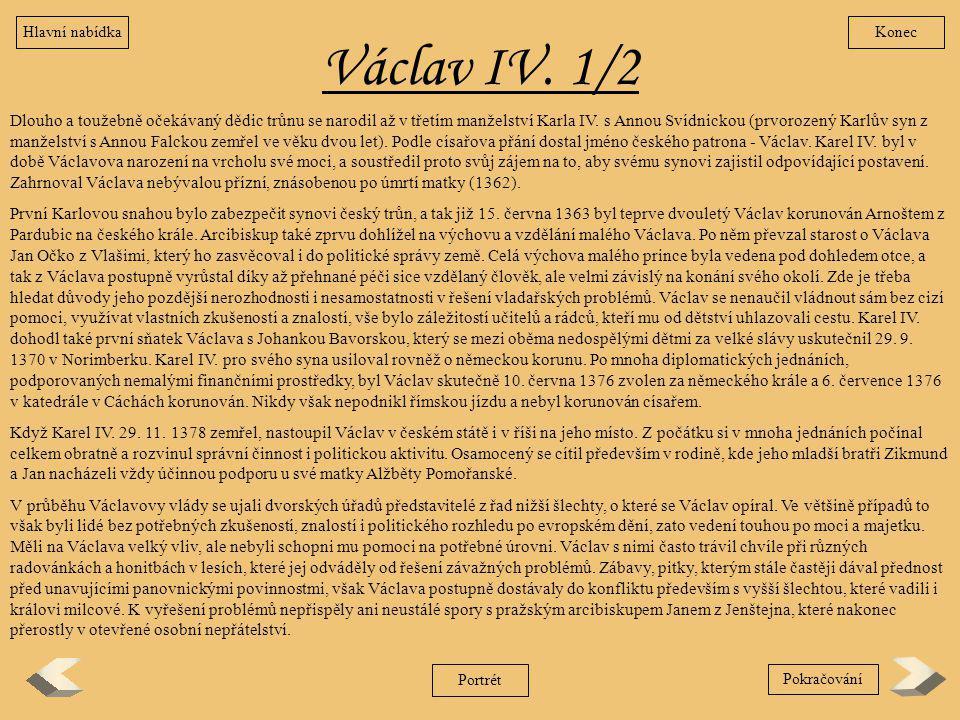 Hlavní nabídka Konec. Václav IV. 1/2.