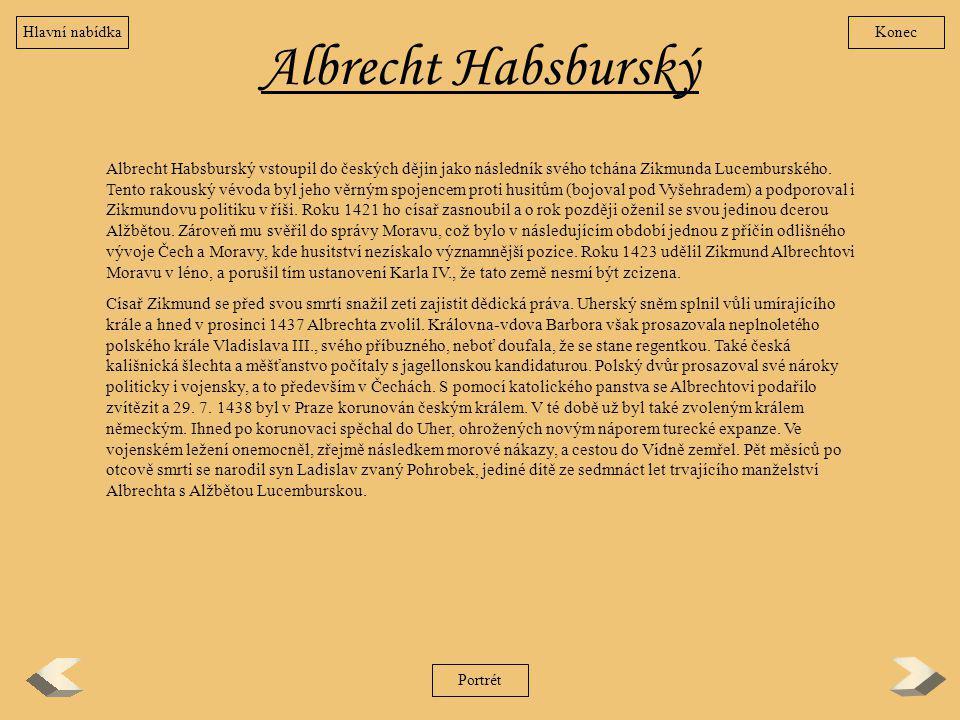 Hlavní nabídka Konec. Albrecht Habsburský.