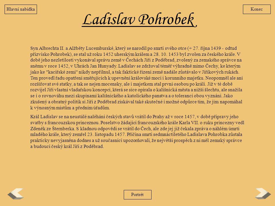Hlavní nabídka Konec. Ladislav Pohrobek.