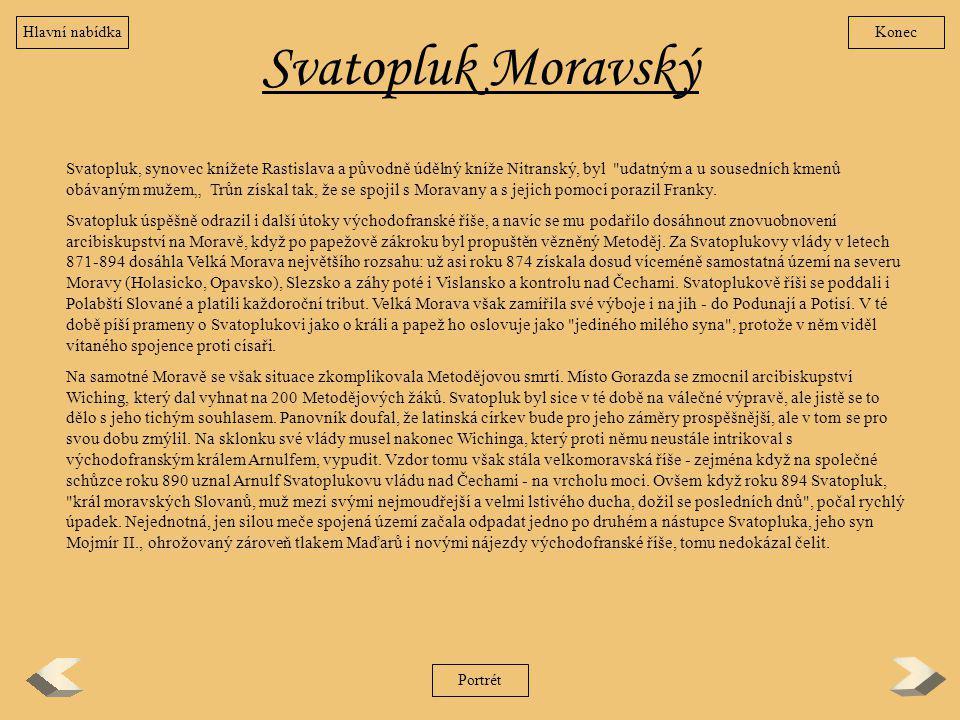 Hlavní nabídka Konec. Svatopluk Moravský.