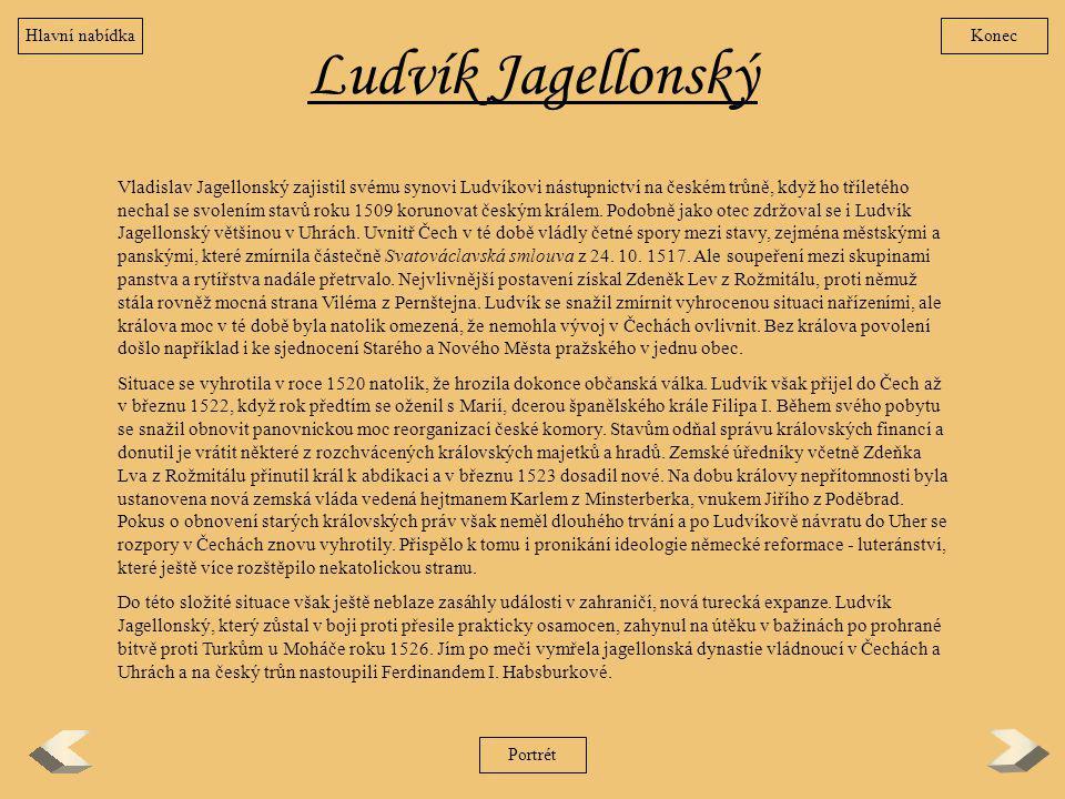 Hlavní nabídka Konec. Ludvík Jagellonský.