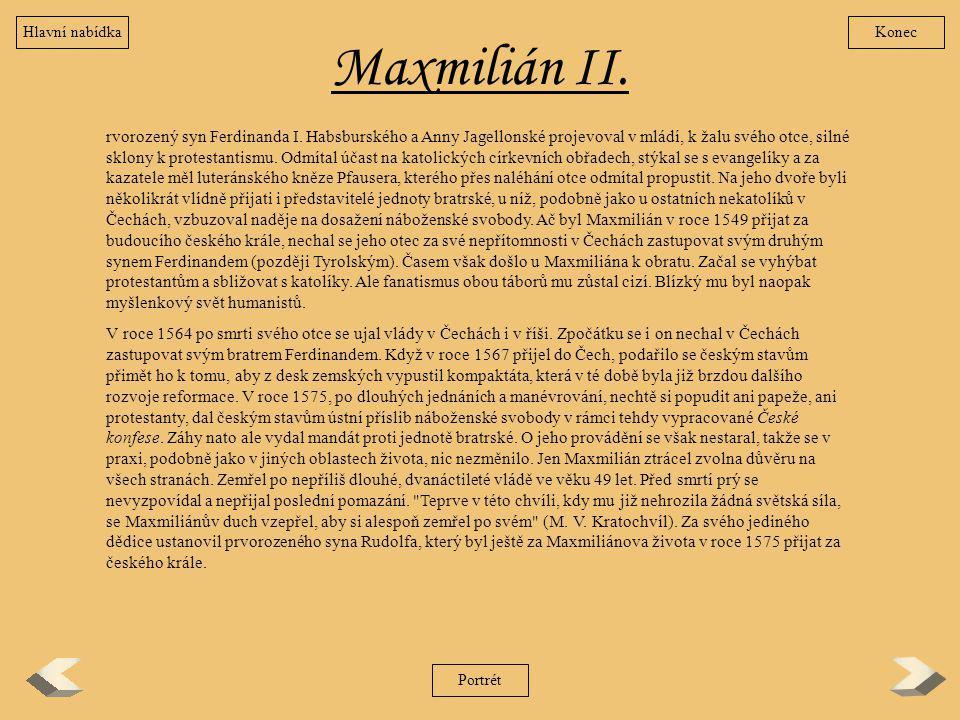 Hlavní nabídka Konec. Maxmilián II.