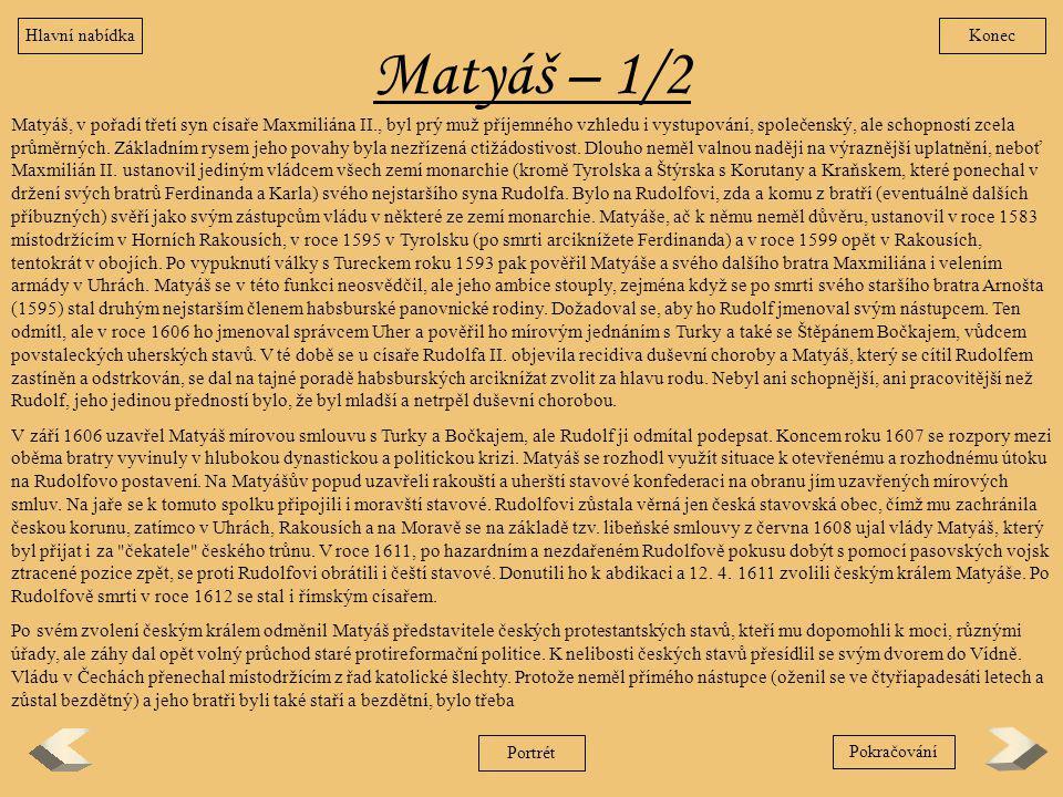 Hlavní nabídka Konec. Matyáš – 1/2.