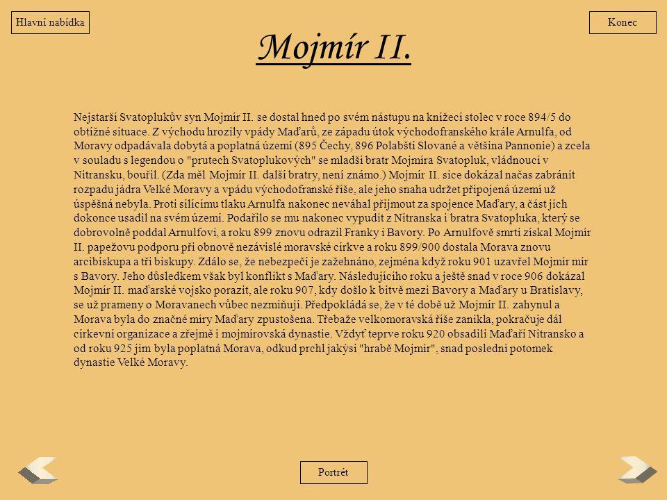 Hlavní nabídka Konec. Mojmír II.