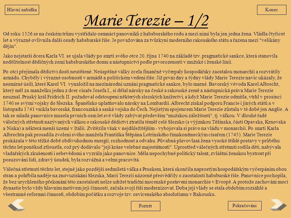 Hlavní nabídka Konec. Marie Terezie – 1/2.