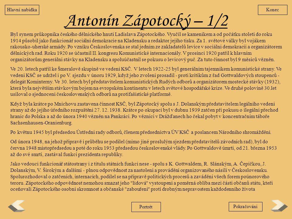 Hlavní nabídka Konec. Antonín Zápotocký – 1/2.