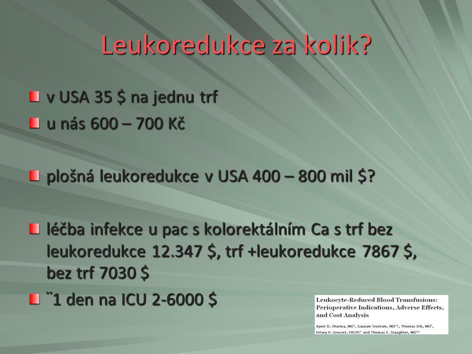 Leukoredukce za kolik v USA 35 $ na jednu trf u nás 600 – 700 Kč